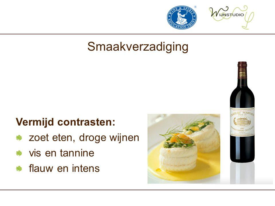 Smaakverzadiging Vermijd contrasten: zoet eten, droge wijnen vis en tannine flauw en intens