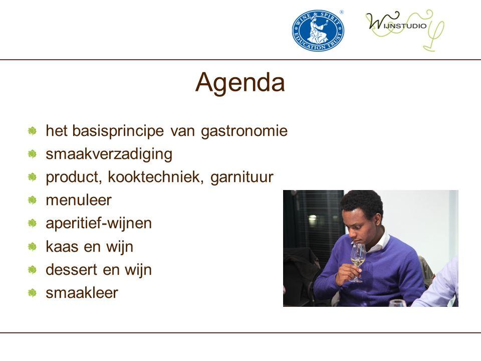 Agenda het basisprincipe van gastronomie smaakverzadiging product, kooktechniek, garnituur menuleer aperitief-wijnen kaas en wijn dessert en wijn smaa
