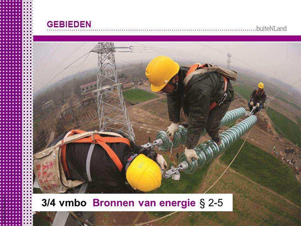 GEBIEDEN 3/4 vmbo Bronnen van energie § 2-5