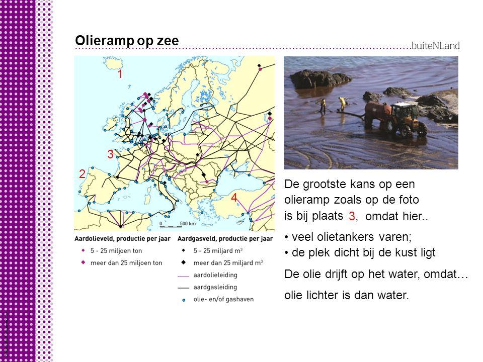 Olieramp op zee 1 2 3 4 De grootste kans op een olieramp zoals op de foto is bij plaats 3, omdat hier..
