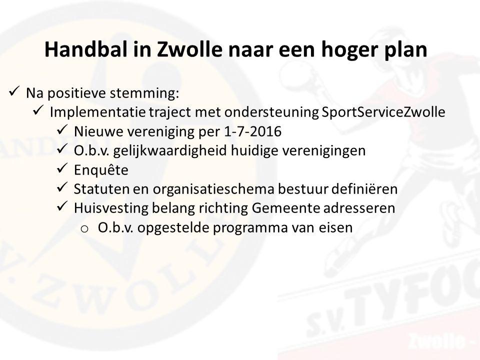 Na positieve stemming: Implementatie traject met ondersteuning SportServiceZwolle Nieuwe vereniging per 1-7-2016 O.b.v.