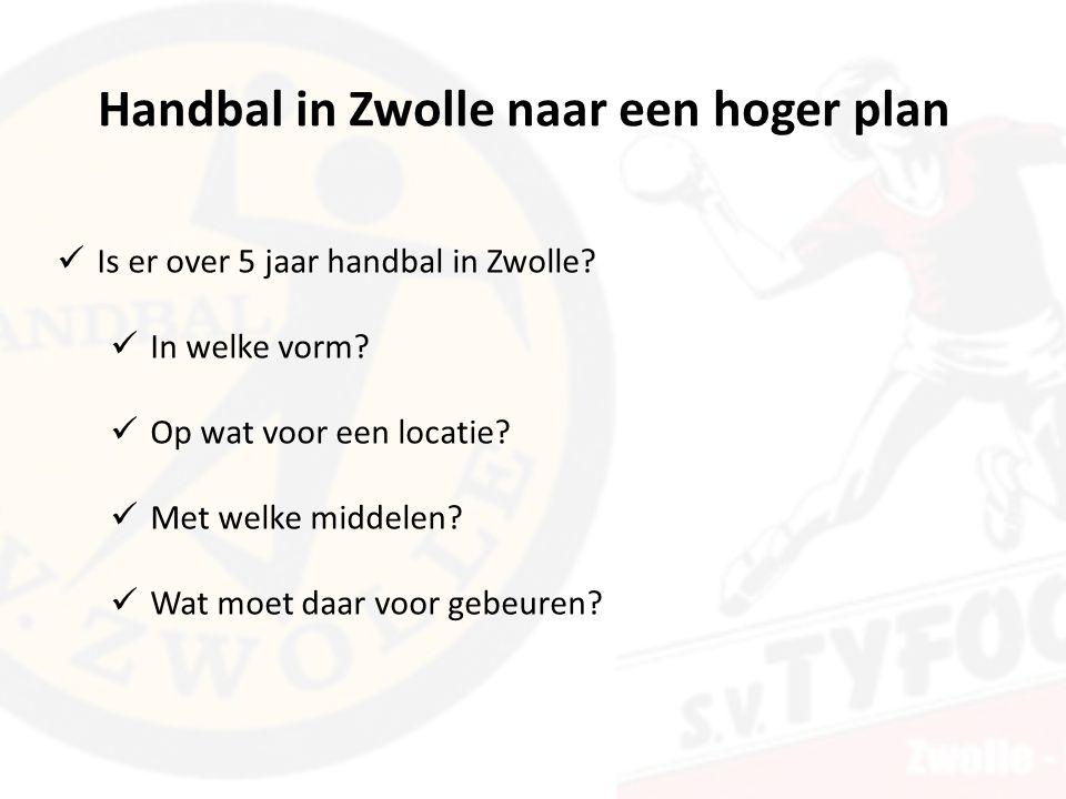 Handbal in Zwolle naar een hoger plan Is er over 5 jaar handbal in Zwolle.