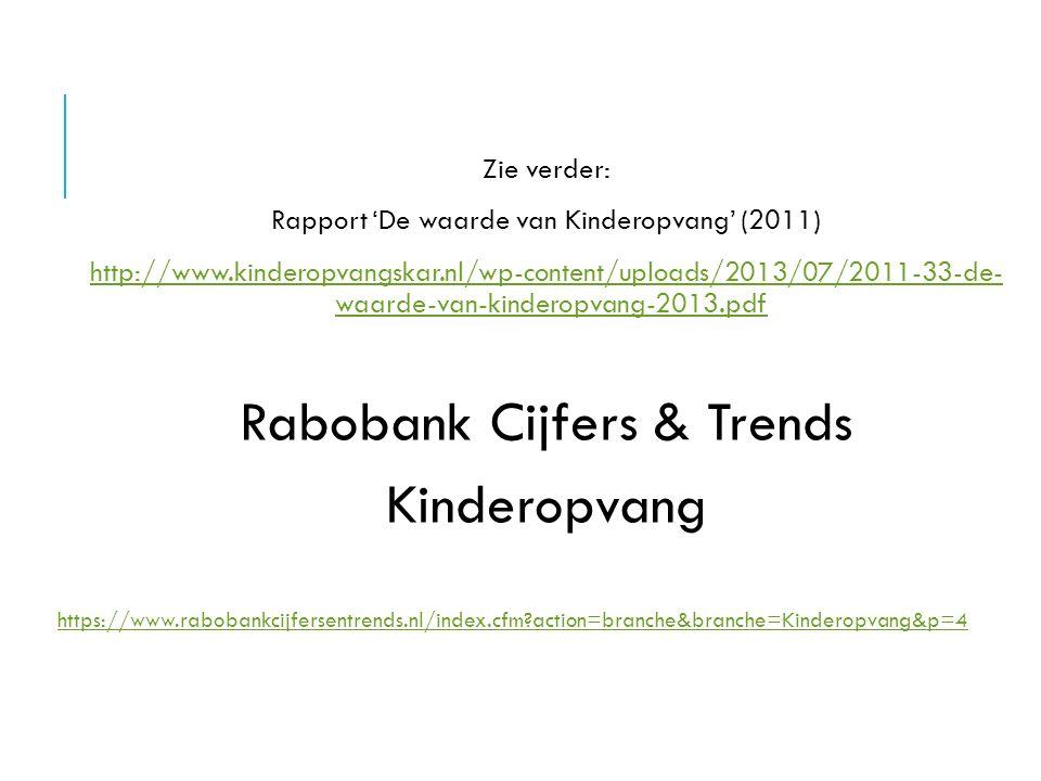 Zie verder: Rapport 'De waarde van Kinderopvang' (2011) http://www.kinderopvangskar.nl/wp-content/uploads/2013/07/2011-33-de- waarde-van-kinderopvang-