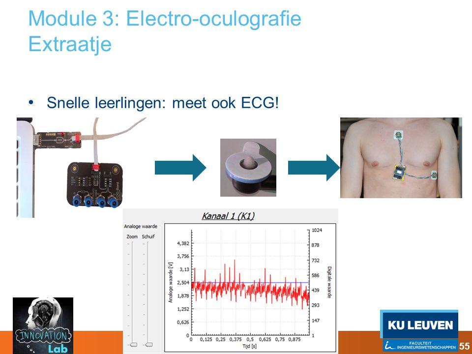 Module 3: Electro-oculografie Extraatje Snelle leerlingen: meet ook ECG! 55