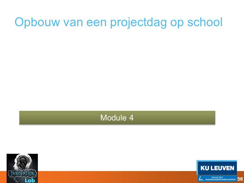 Opbouw van een projectdag op school Module 4 56
