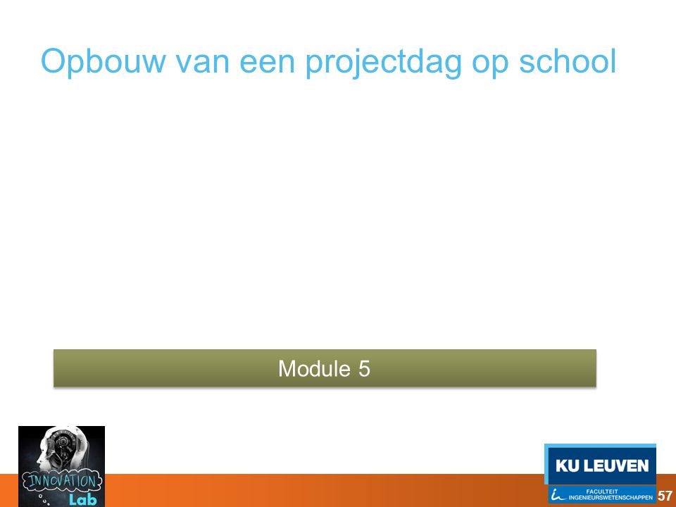 Opbouw van een projectdag op school Module 5 57