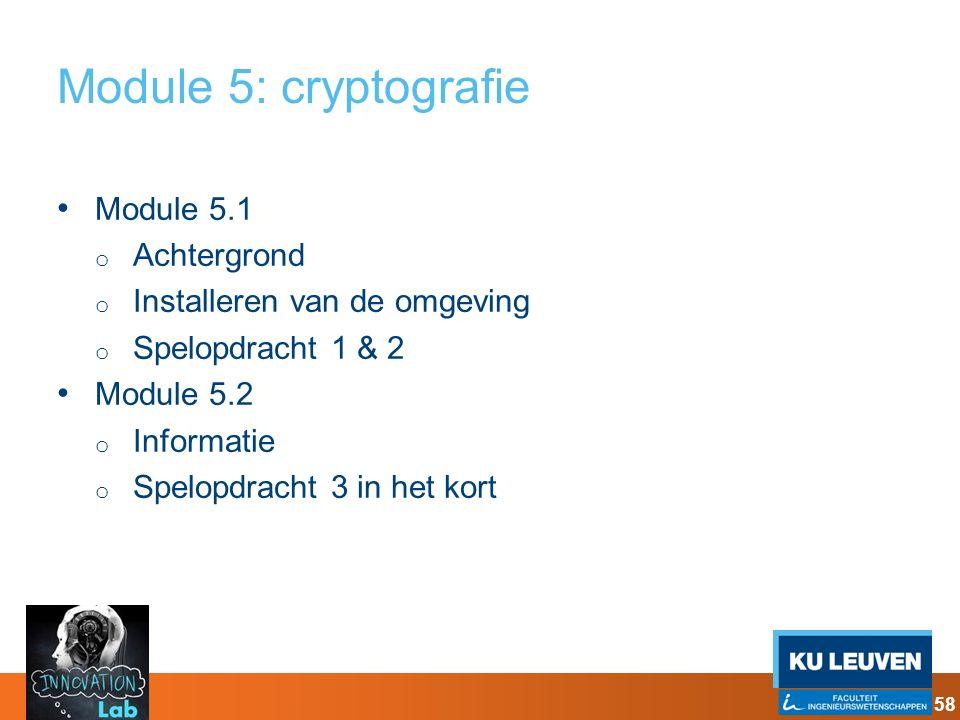 Module 5: cryptografie Module 5.1 o Achtergrond o Installeren van de omgeving o Spelopdracht 1 & 2 Module 5.2 o Informatie o Spelopdracht 3 in het kor