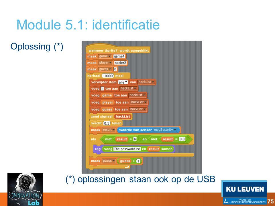 Module 5.1: identificatie Oplossing (*) (*) oplossingen staan ook op de USB 75