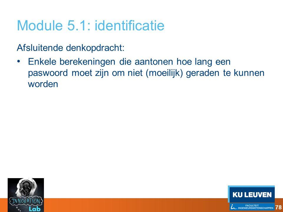 Module 5.1: identificatie Afsluitende denkopdracht: Enkele berekeningen die aantonen hoe lang een paswoord moet zijn om niet (moeilijk) geraden te kun