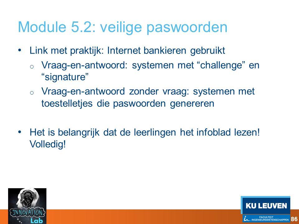 """Module 5.2: veilige paswoorden Link met praktijk: Internet bankieren gebruikt o Vraag-en-antwoord: systemen met """"challenge"""" en """"signature"""" o Vraag-en-"""