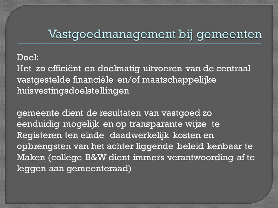 Doel: Het zo efficiënt en doelmatig uitvoeren van de centraal vastgestelde financiële en/of maatschappelijke huisvestingsdoelstellingen gemeente dient