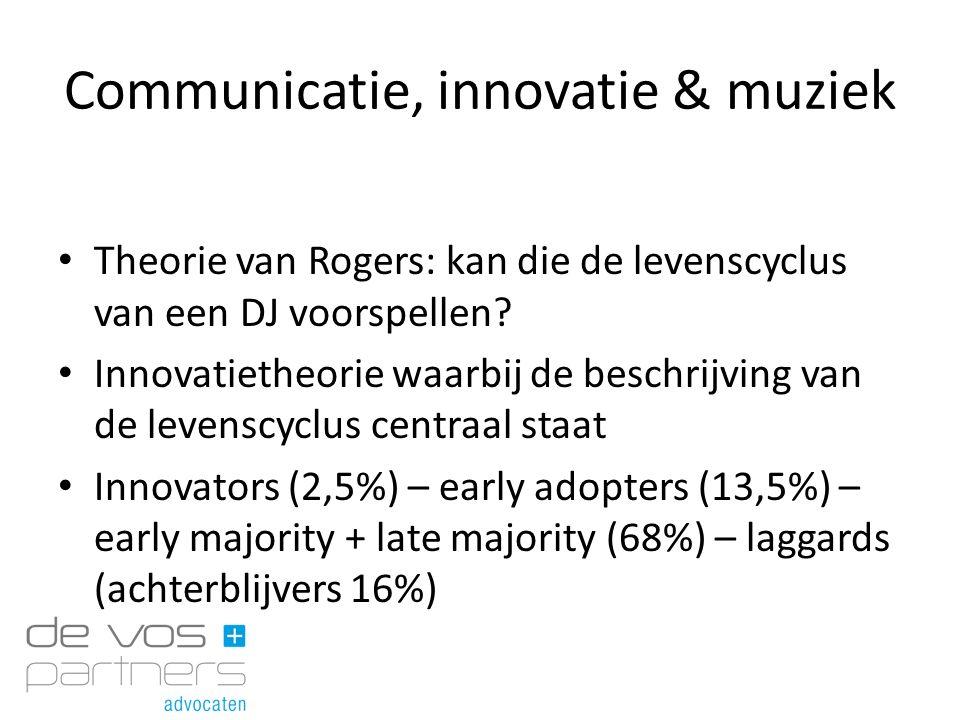 Communicatie, innovatie & muziek Theorie van Rogers: kan die de levenscyclus van een DJ voorspellen? Innovatietheorie waarbij de beschrijving van de l