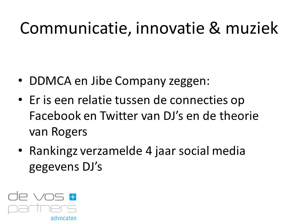 Communicatie, innovatie & muziek DDMCA en Jibe Company zeggen: Er is een relatie tussen de connecties op Facebook en Twitter van DJ's en de theorie va