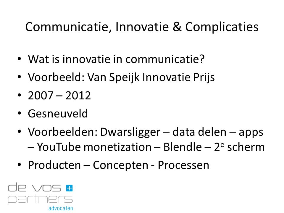Communicatie, Innovatie & Complicaties Wat is innovatie in communicatie.