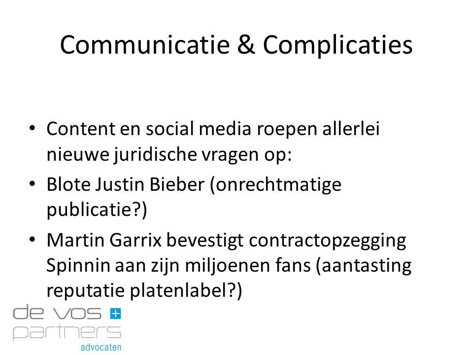 Communicatie & Complicaties Content en social media roepen allerlei nieuwe juridische vragen op: Blote Justin Bieber (onrechtmatige publicatie?) Marti