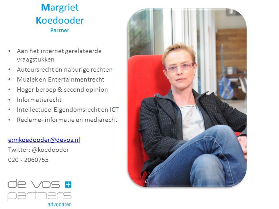 Margriet Koedooder Partner Aan het internet gerelateerde vraagstukken Auteursrecht en naburige rechten Muziek en Entertainmentrecht Hoger beroep & sec