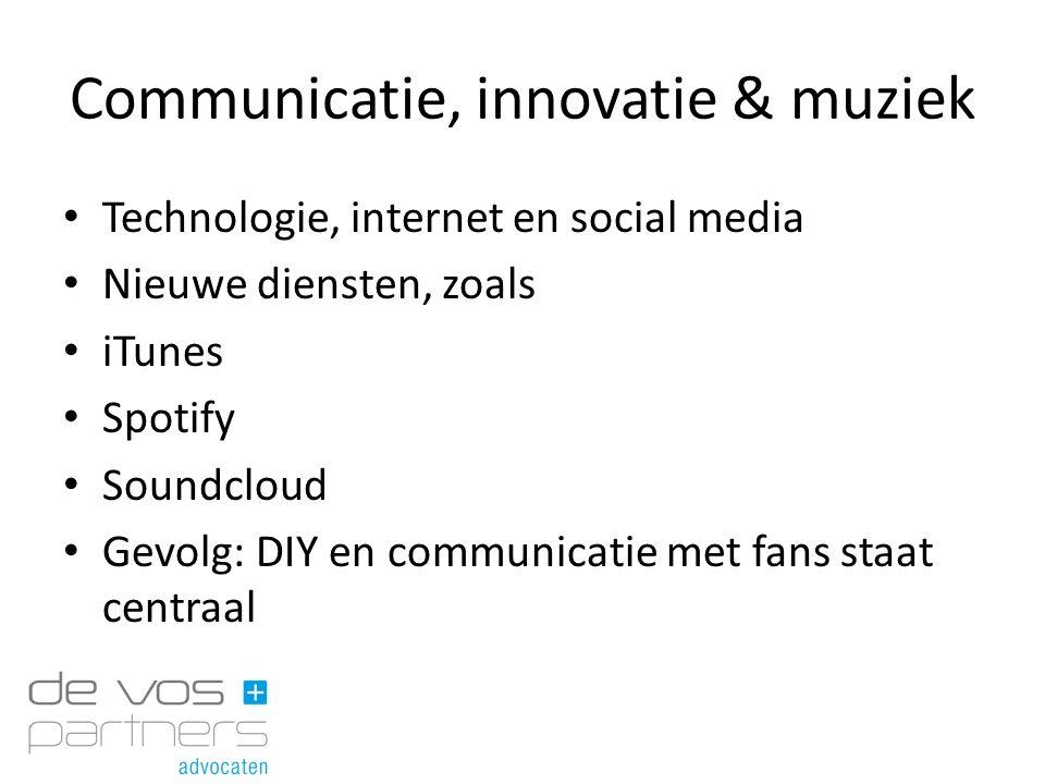 Communicatie, innovatie & muziek Technologie, internet en social media Nieuwe diensten, zoals iTunes Spotify Soundcloud Gevolg: DIY en communicatie me