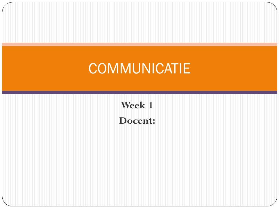 Week 1 Docent: COMMUNICATIE
