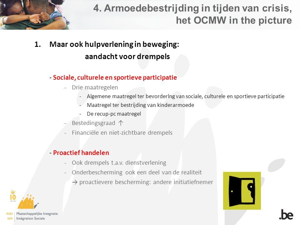 4. Armoedebestrijding in tijden van crisis, het OCMW in the picture 1.Maar ook hulpverlening in beweging: aandacht voor drempels - Sociale, culturele