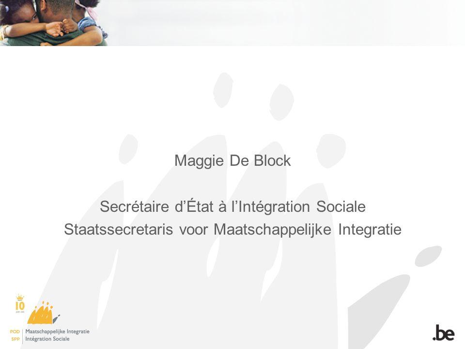 Maggie De Block Secrétaire d'État à l'Intégration Sociale Staatssecretaris voor Maatschappelijke Integratie