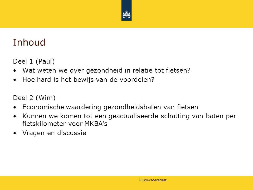 Rijkswaterstaat Inhoud Deel 1 (Paul) Wat weten we over gezondheid in relatie tot fietsen? Hoe hard is het bewijs van de voordelen? Deel 2 (Wim) Econom