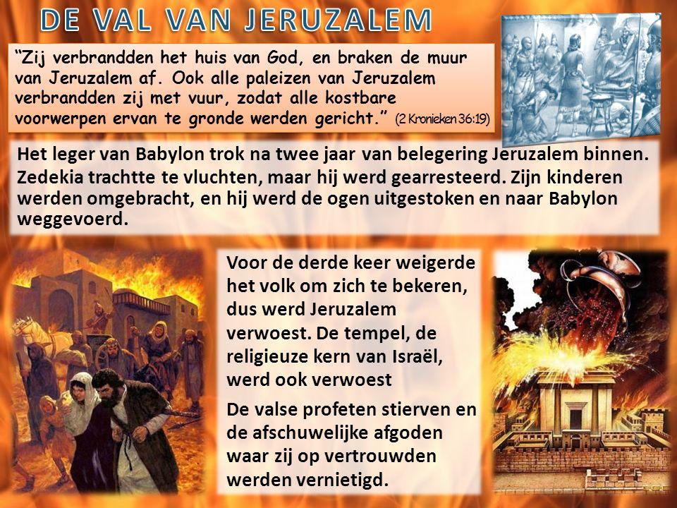 Zij verbrandden het huis van God, en braken de muur van Jeruzalem af.