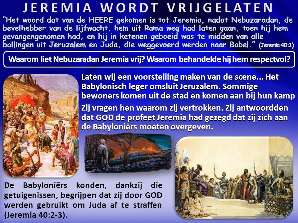 Het woord dat van de HEERE gekomen is tot Jeremia, nadat Nebuzaradan, de bevelhebber van de lijfwacht, hem uit Rama weg had laten gaan, toen hij hem gevangengenomen had, en hij in ketenen geboeid was te midden van alle ballingen uit Jeruzalem en Juda, die weggevoerd werden naar Babel. (Jeremia 40:1) Laten wij een voorstelling maken van de scene...