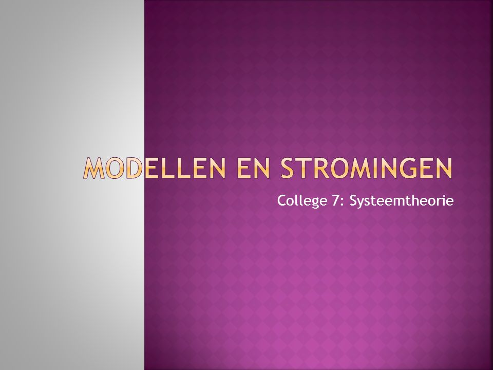 College 7: Systeemtheorie
