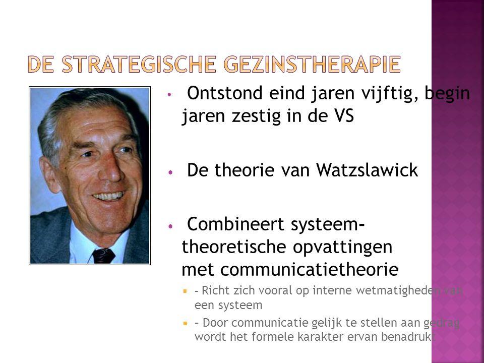 Ontstond eind jaren vijftig, begin jaren zestig in de VS De theorie van Watzslawick Combineert systeem- theoretische opvattingen met communicatietheorie  – Richt zich vooral op interne wetmatigheden van een systeem  – Door communicatie gelijk te stellen aan gedrag wordt het formele karakter ervan benadrukt