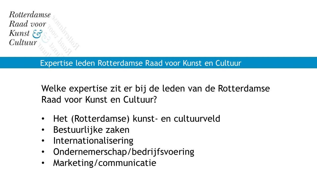 Expertise leden Rotterdamse Raad voor Kunst en Cultuur Welke expertise zit er bij de leden van de Rotterdamse Raad voor Kunst en Cultuur? Het (Rotterd