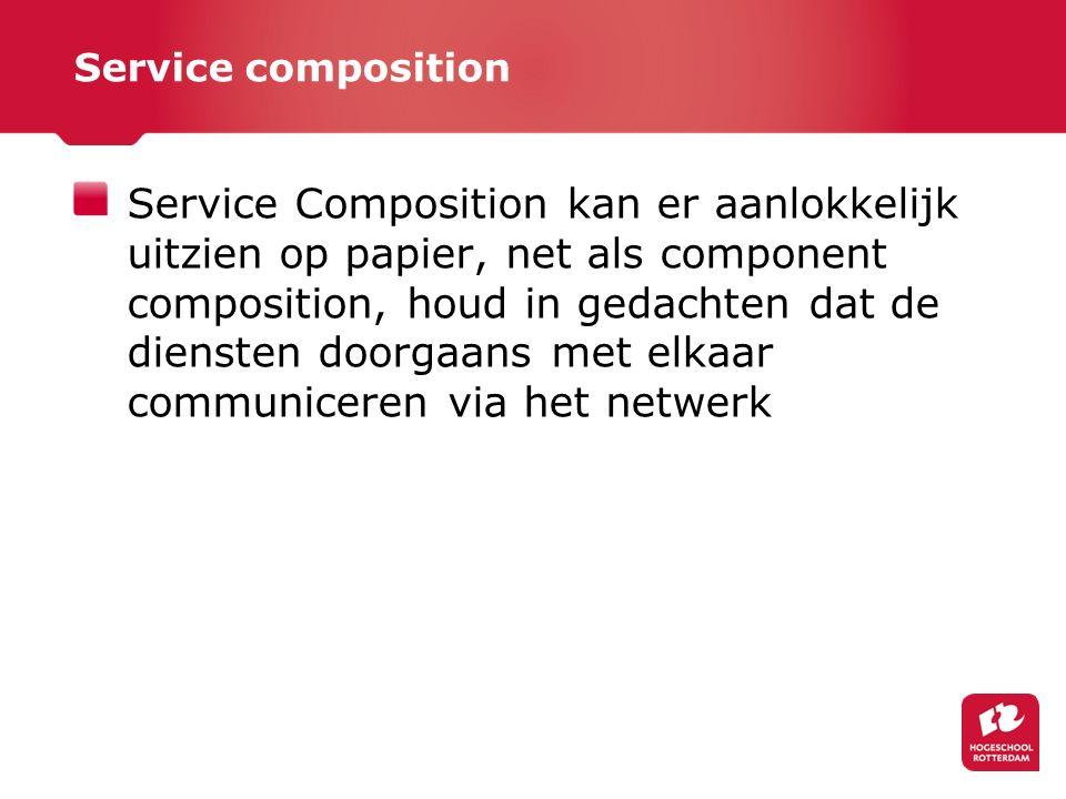 Service Composition kan er aanlokkelijk uitzien op papier, net als component composition, houd in gedachten dat de diensten doorgaans met elkaar communiceren via het netwerk