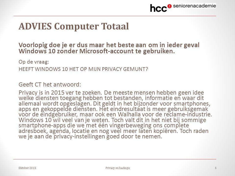 ADVIES Computer Totaal Voorlopig doe je er dus maar het beste aan om in ieder geval Windows 10 zonder Microsoft-account te gebruiken.