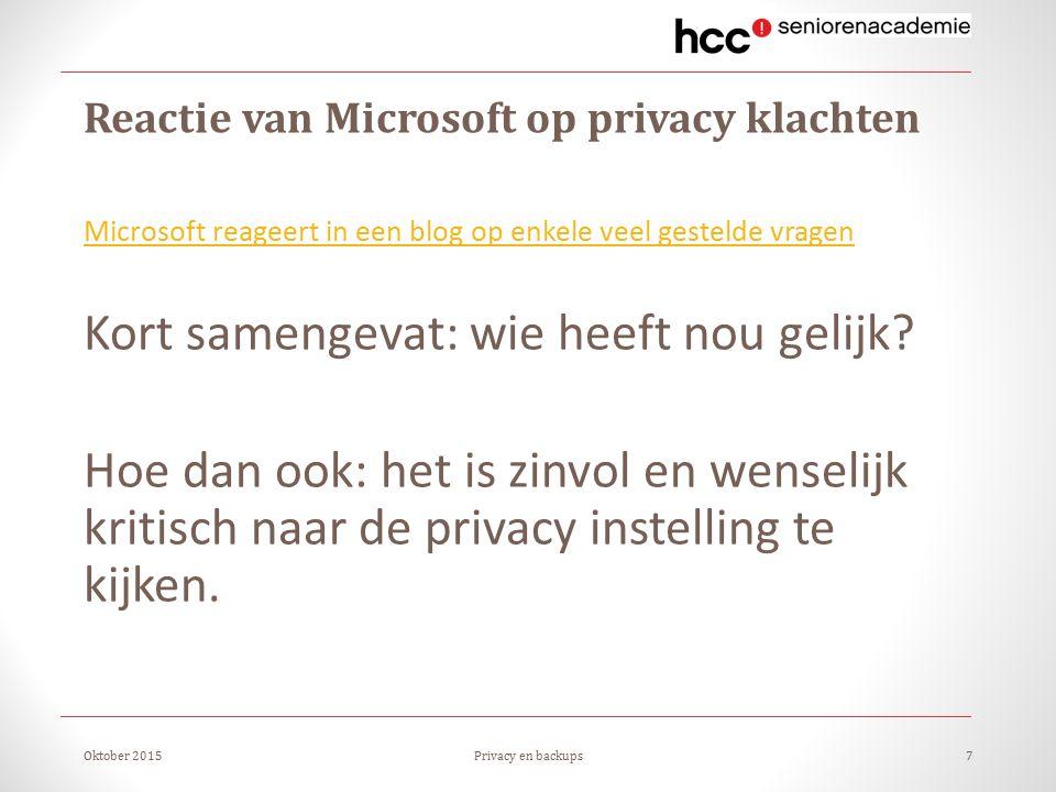 Reactie van Microsoft op privacy klachten Microsoft reageert in een blog op enkele veel gestelde vragen Kort samengevat: wie heeft nou gelijk.