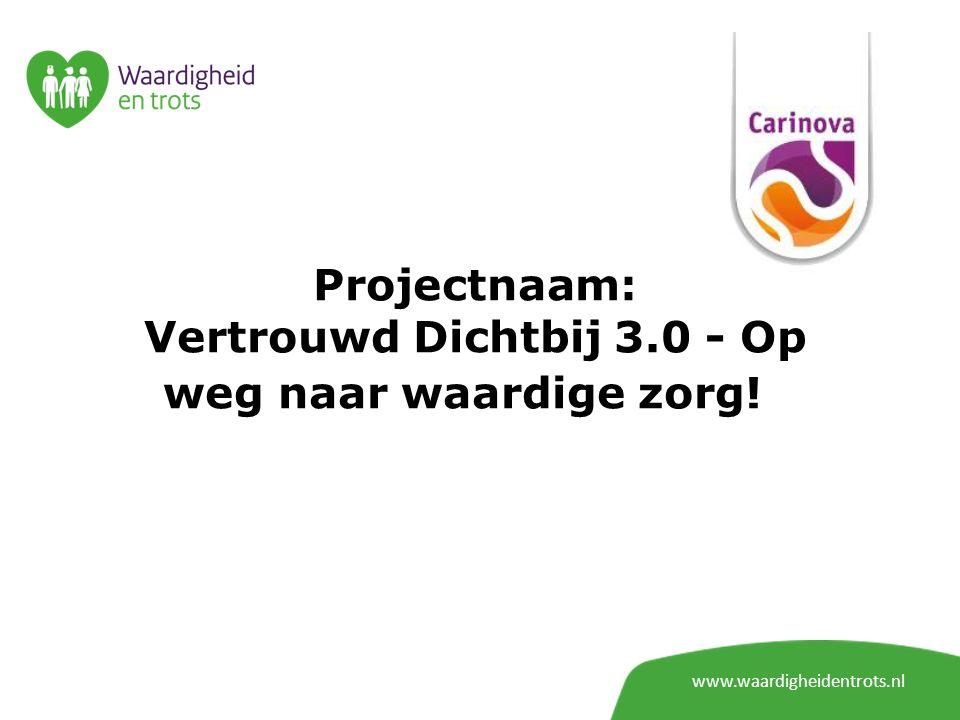 www.waardigheidentrots.nl Projectnaam: Bewust werken