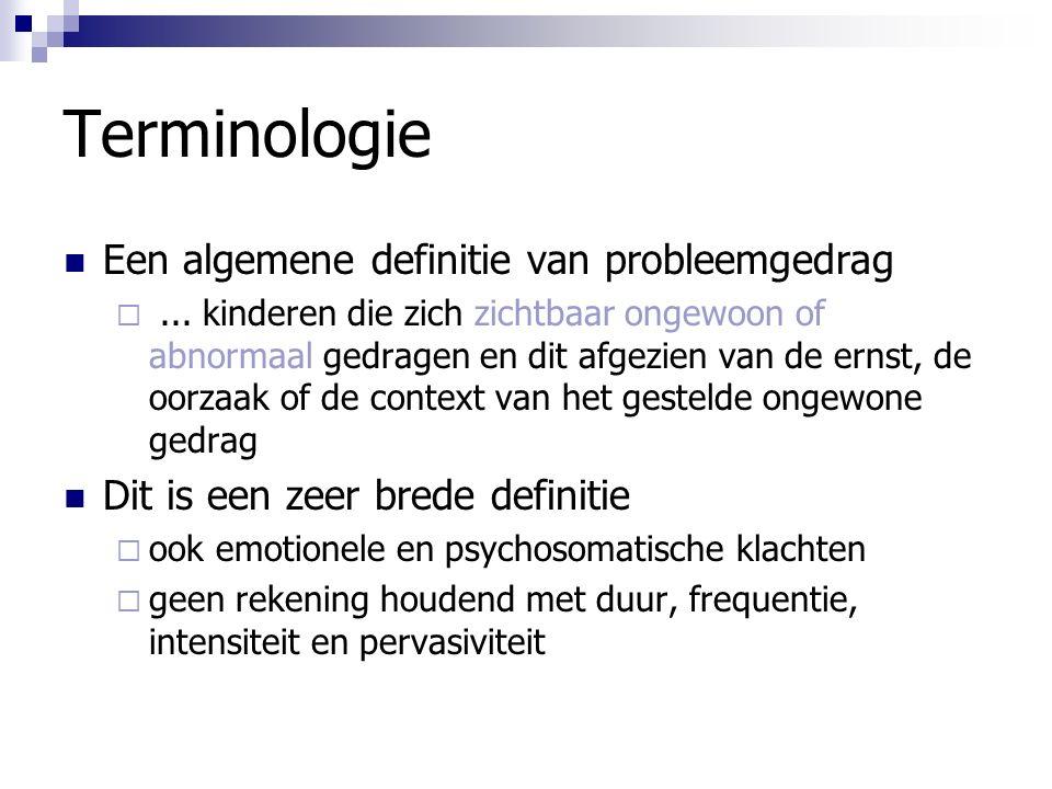 Terminologie Een algemene definitie van probleemgedrag ...