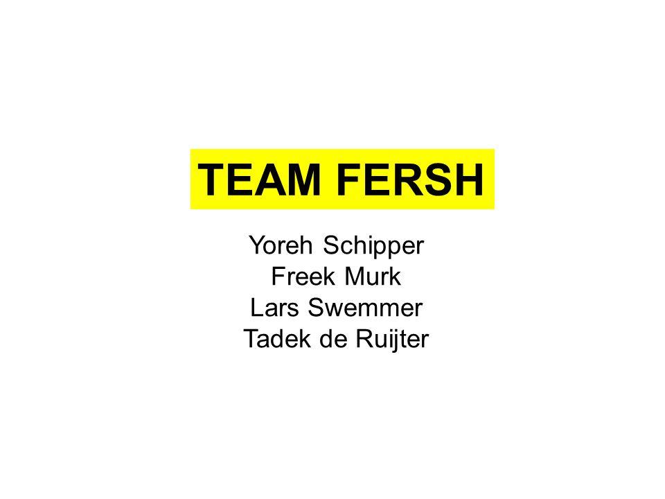 TEAM FERSH Yoreh Schipper Freek Murk Lars Swemmer Tadek de Ruijter