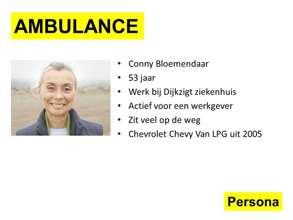 Persona Conny Bloemendaar 53 jaar Werk bij Dijkzigt ziekenhuis Actief voor een werkgever Zit veel op de weg Chevrolet Chevy Van LPG uit 2005 AMBULANCE