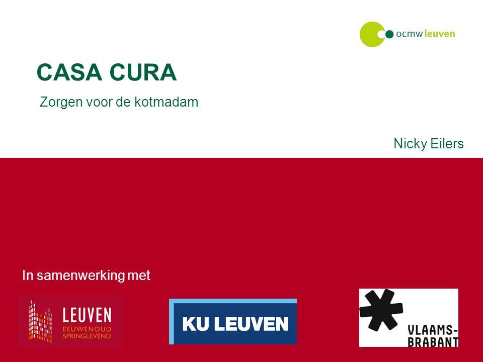 CASA CURA Zorgen voor de kotmadam In samenwerking met Nicky Eilers