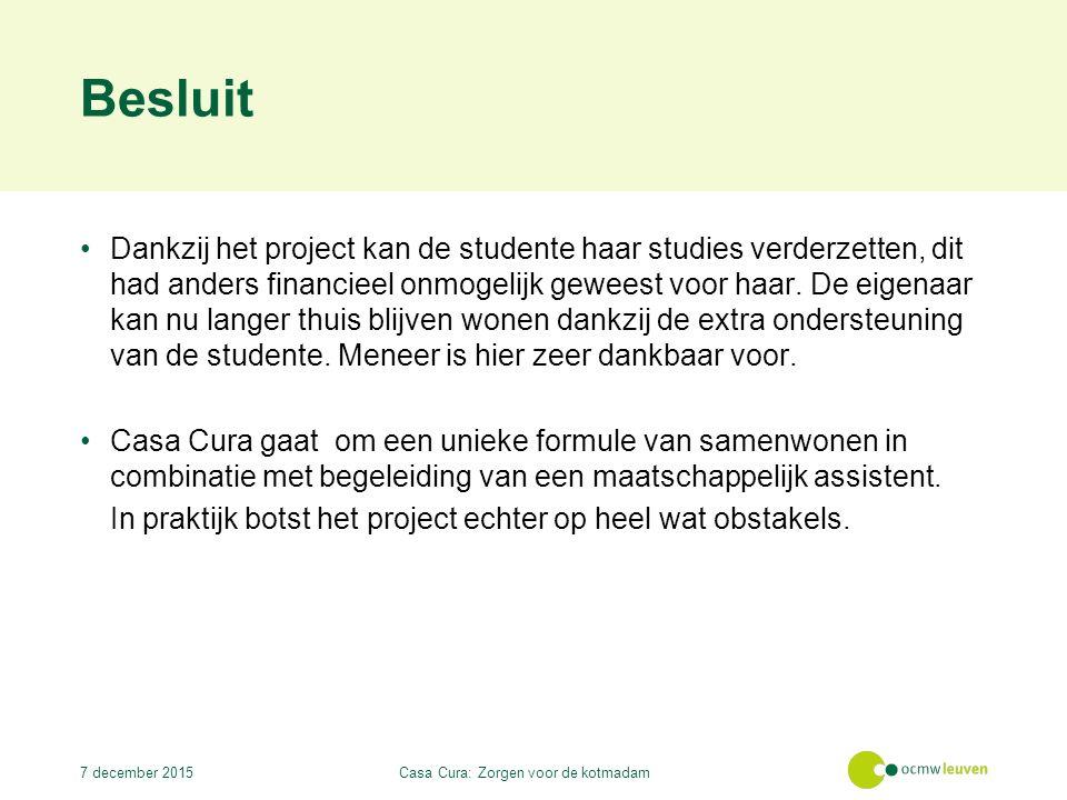 Besluit Dankzij het project kan de studente haar studies verderzetten, dit had anders financieel onmogelijk geweest voor haar.