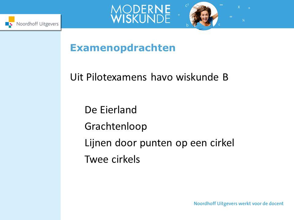 Examenopdrachten Uit Pilotexamens havo wiskunde B De Eierland Grachtenloop Lijnen door punten op een cirkel Twee cirkels