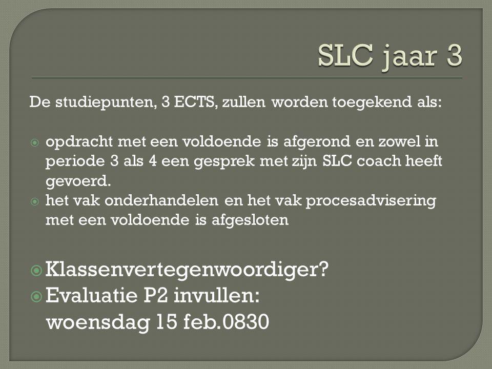 De studiepunten, 3 ECTS, zullen worden toegekend als:  opdracht met een voldoende is afgerond en zowel in periode 3 als 4 een gesprek met zijn SLC coach heeft gevoerd.