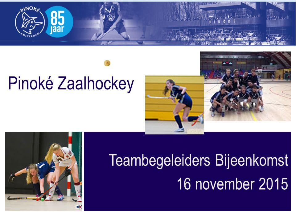 Pinoké Zaalhockey Teambegeleiders Bijeenkomst 16 november 2015