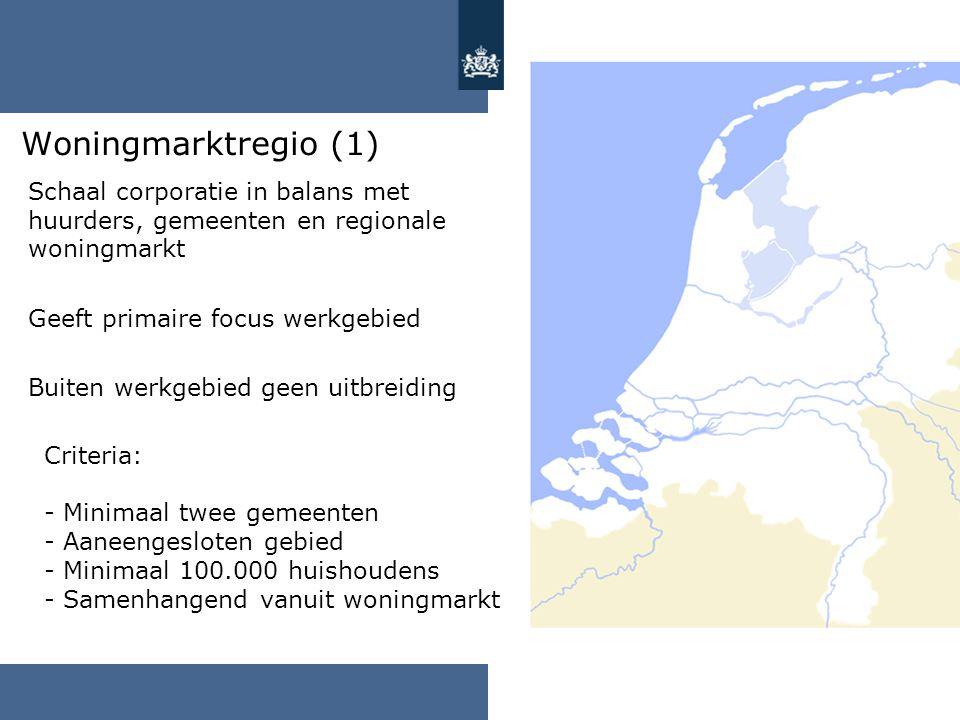 Woningmarktregio (1) Schaal corporatie in balans met huurders, gemeenten en regionale woningmarkt Geeft primaire focus werkgebied Buiten werkgebied ge