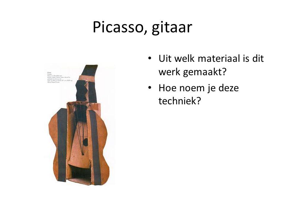 Picasso, gitaar Uit welk materiaal is dit werk gemaakt? Hoe noem je deze techniek?