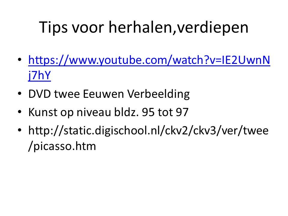 Tips voor herhalen,verdiepen https://www.youtube.com/watch?v=IE2UwnN j7hY https://www.youtube.com/watch?v=IE2UwnN j7hY DVD twee Eeuwen Verbeelding Kun