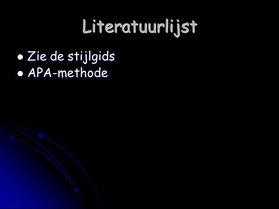 Literatuurlijst Zie de stijlgids Zie de stijlgids APA-methode APA-methode