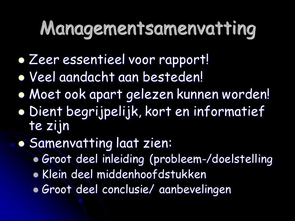 Managementsamenvatting Zeer essentieel voor rapport.