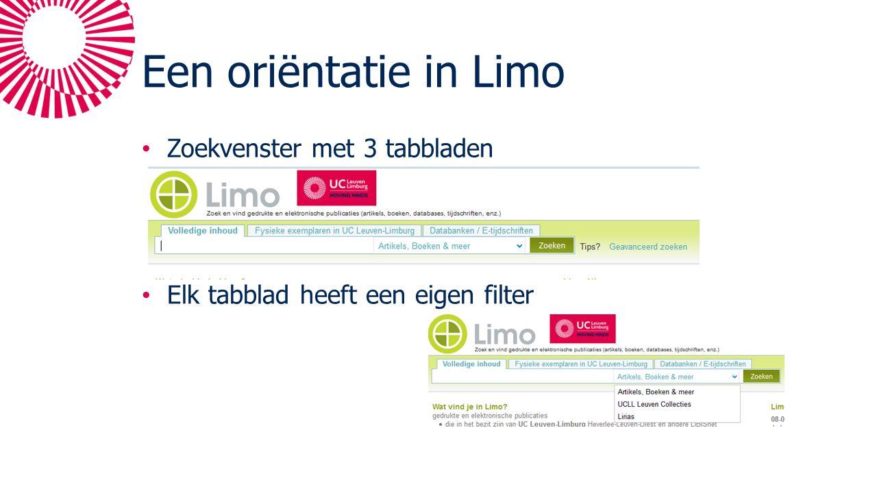 Een oriëntatie in Limo Zoekvenster met 3 tabbladen Elk tabblad heeft een eigen filter