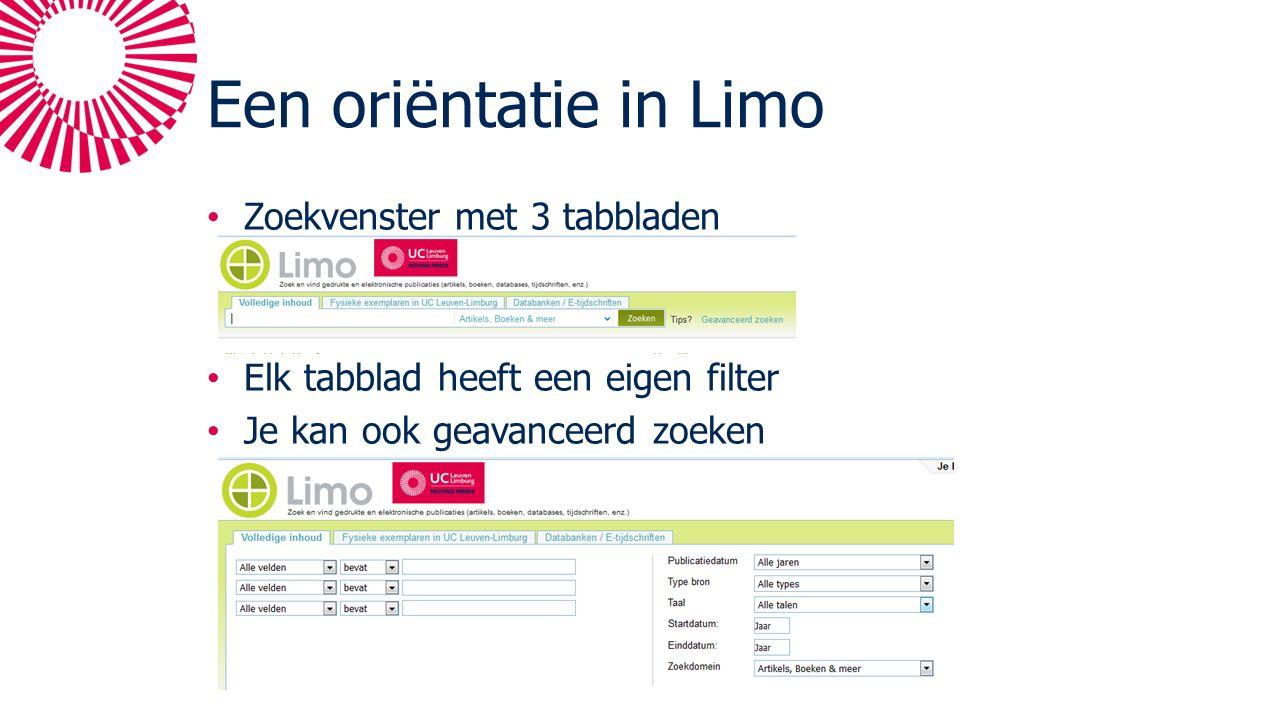 Een oriëntatie in Limo Zoekvenster met 3 tabbladen Elk tabblad heeft een eigen filter Je kan ook geavanceerd zoeken