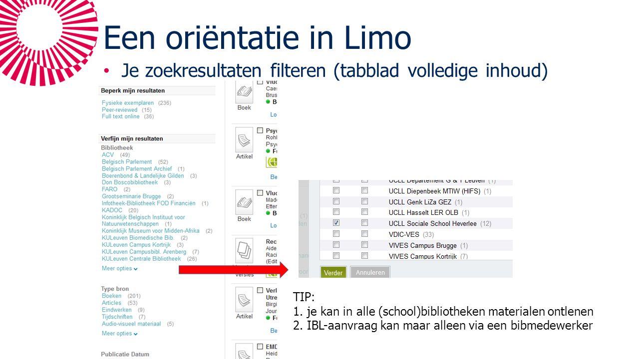 Een oriëntatie in Limo Je zoekresultaten filteren (tabblad volledige inhoud) TIP: 1.